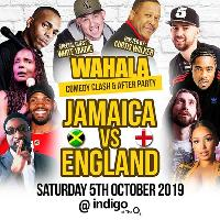 JAMAICA Vs ENGLAND Comedy + AfterParty WAHALA