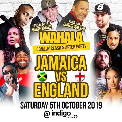 JAMAICA Vs ENGLAND Comedy + AfterParty WAHALA