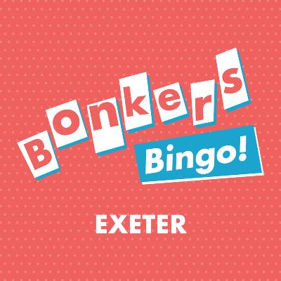 Bonkers Bingo Exeter