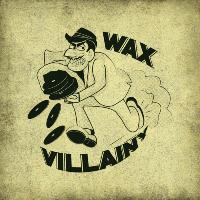 Wax Villainy Presents: Hustle