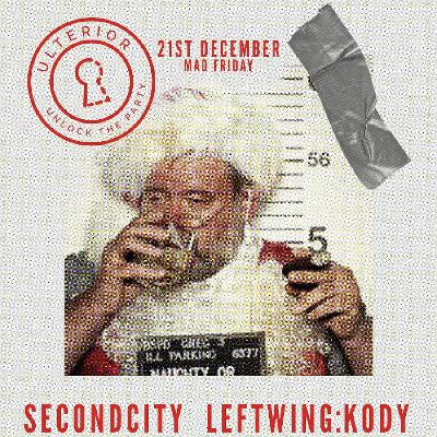 Ulterior presents Secondcity and LeftWing:Kody