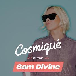 Cosmique Presents Sam Divine