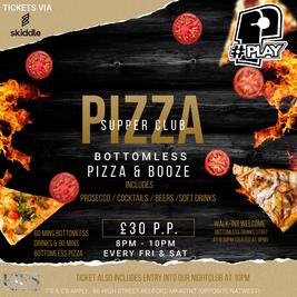 PIZZA SUPPER CLUB (UNLIMITED PIZZA & BOOZE)