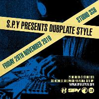 S.P.Y presents Dubplate Style - London