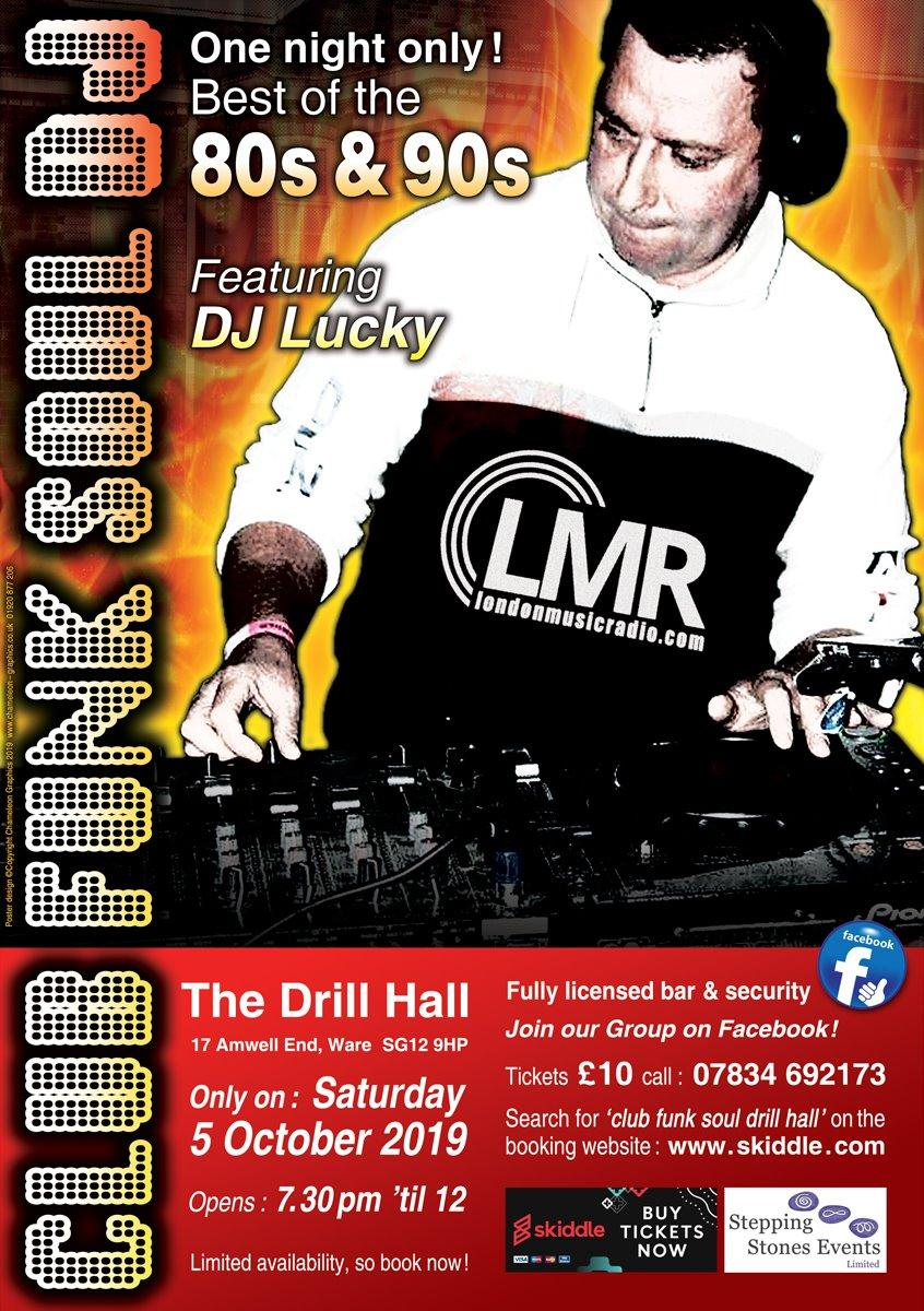 80's/90's Club Funk Soul DJ Lucky from LMR (London Music Radio) at The  Drill Hall