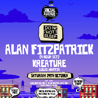 Social Avenue presents Do Not Sleep w/ Alan Fitzpatrick