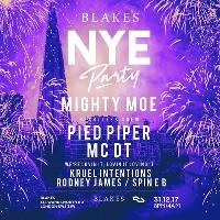 Blakes NYE Party feat. Mighty Moe / Pied Piper & MC DT