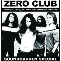 Zero Club / Soundgarden Special