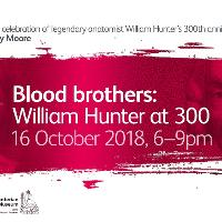 Blood Brothers: William Hunter at 300