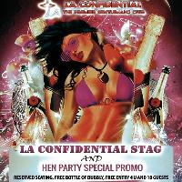 LA Confidential Birthday and Stag / Hen promotion / 10x �1.00 tickets