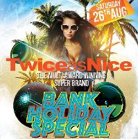 TwiceasNice Bank Holiday Special