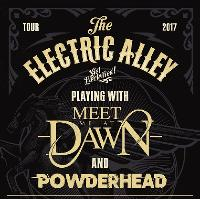 Electric Alley + Meet Me At Dawn and PowderHead