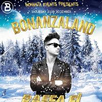 Bonanza Events Presents: Bonazaland