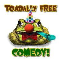 Toadally Free Comedy