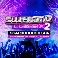 Clubland Classix Scarborough - Remix Events