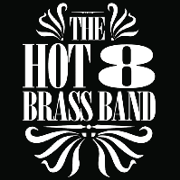 Hot 8 Brass Band & Guests
