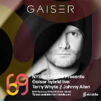 Club 69 NYE presents Gaiser