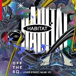 Habitat Tickets | Off The Square Manchester  | Sat 14th December 2019 Lineup
