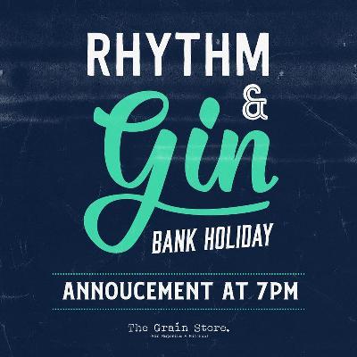 Rhythm & Gin 5th May Bank Holiday