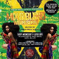 Mix & Blend Wednesday @ Lotus
