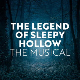 The Legend of Sleepy Hollow: The Musical