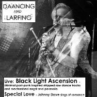 Daancing and Larfing - Black Light Ascension and Special Love