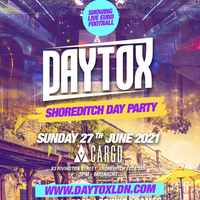 Daytox - The Shoreditch Day Party