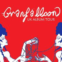 Granfalloon UK Album Tour