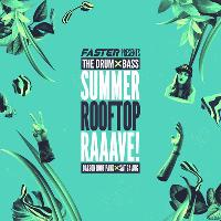 Faster presents The Drum & Bass Summer Rooftop Rave