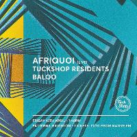 Tuckshop presents Afriquoi (live)