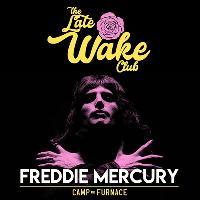 The Late Wake Club: Freddie Mercury