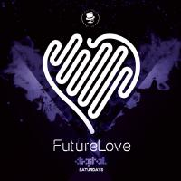 FutureLove I Saturday's   Digital Superclub