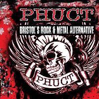 PHUCT Bristols Rock Metal Alternative