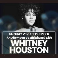 An Afternoon tribute with Whitney Houston...