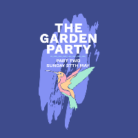 The Garden Party 2018: Part Two