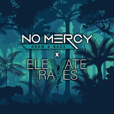 No Mercy DnB x Elevate Raves