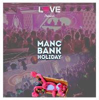 love presents manc bank holiday | 2.50 drinks all night