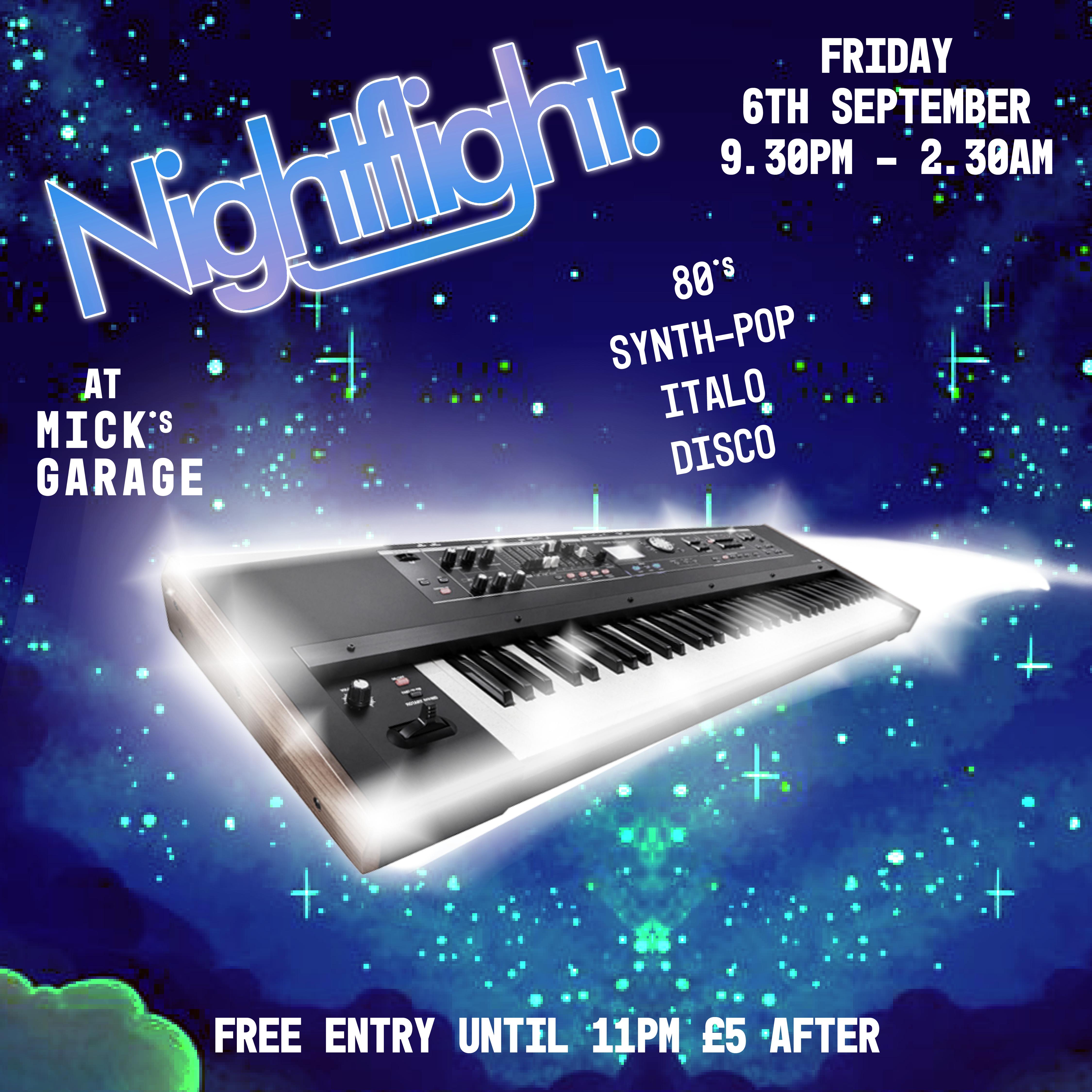 Nightflight: 80's, Synth-Pop, Italo, Disco at Mick's Garage