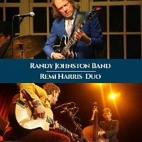 Randy Johnston Band and Remi Harris Duo
