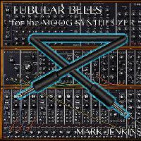 Mark Jenkins - Tubular Bells for the Moog Synthesizer