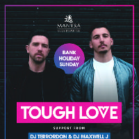 Mantra presents: Tough Love - Bank Holiday special