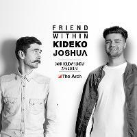 Friend Within, Kideko, Joshua + More