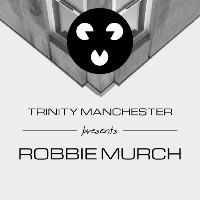 Trinity Manchester presents Robbie Murch