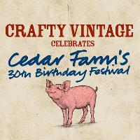 Crafty Vintage : Cedar Farm's 30th Birthday