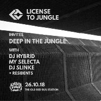 License To Jungle Invites Deep In The Jungle (with DJ Hybrid)