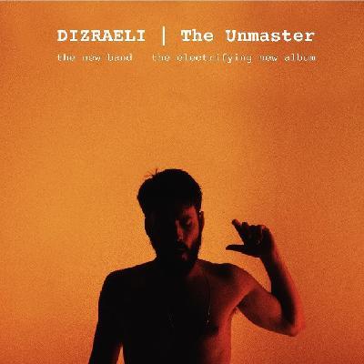 Dizraeli - The Unmaster - intimate live show
