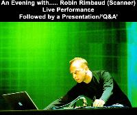 An Evening with ..... Robin Rimbaud (Scanner)