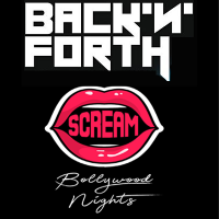 Back N Forth - RnB Fridays + Scream Bollywood Fridays