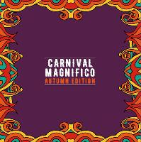 carnival magnifico : autumn edition
