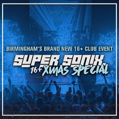 Super Sonix 16+ Xmas Special w/ Mr Traumatik, K Motionz & Bou